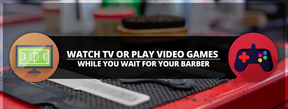 Play Video Games Or Read Magazines While You Wait For Your Haircut